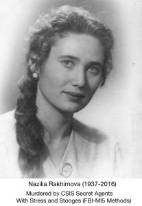 Nazilia Rakhimova, murdered by CSIS secret agents by stress (FBI-MI5 methods)